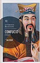 Le Grandi Religioni, Confucio, vol. 12