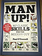 Man Up!: 367 Classic Skills for the Modern…