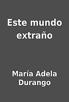 Este mundo extraño by María…