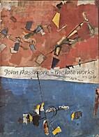 John Passmore : the late works by John…