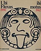 Ubi Fluxus ibi motus 1990-1962 (Multilingue)…