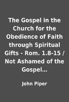 The Gospel in the Church for the Obedience…