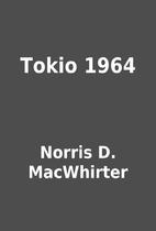 Tokio 1964 by Norris D. MacWhirter