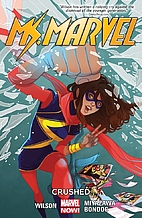 Ms. Marvel Vol. 3: Crushed by G. Willow…