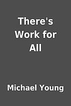 There's Work for All by Michael Young