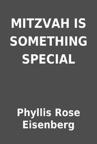 MITZVAH IS SOMETHING SPECIAL by Phyllis Rose…