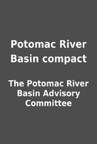 Potomac River Basin compact by The Potomac…