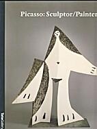 Picasso: Sculptor/Painter by Elizabeth…