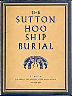 The Sutton Hoo Ship Burial: A Provisional…