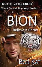 BION (Believe It Or Not), a CUL8R Time…