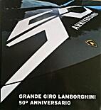 Grande Giro Lamborghini 50˚ Anniversario by…