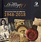 Surrey Heritage 70 years : 70 favourites…