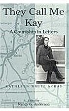 They call me Kay : a courtship in letters by…
