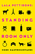 Lala Pettibone: Standing Room Only by Heidi…