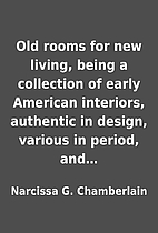 Old rooms for new living, being a collection…
