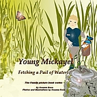 Young Mickayel Fetching a Pale of Water!…