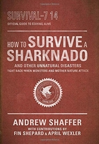 How to Survive a Sharknado and Other…