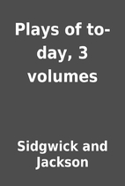Plays of to-day, 3 volumes by Sidgwick and…