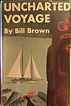 Uncharted Voyage by Bill Brown