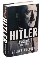 Hitler: Ascent, 1889-1939 by Volker Ullrich