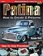 Patina: How to Create & Preserve