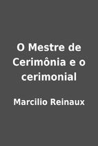 O Mestre de Cerimônia e o cerimonial by…