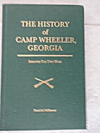 The history of Camp Wheeler, Georgia:…