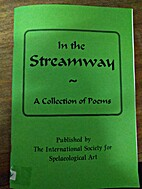 In the Streamway - A Collection of Poems by…