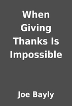 When Giving Thanks Is Impossible by Joe…