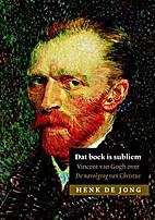 Dat boek is subliem: Vincent van Gogh over…