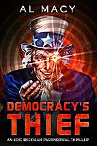 Democracy's Thief: An Eric Beckman…