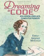 Dreaming in Code: Ada Byron Lovelace,…