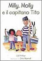 Milly, Molly e il capitano Tito by Gill…
