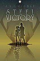 Steel Victory: Steel Empires Book 1