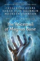 The Voicemail of Magnus Bane by Cassandra…