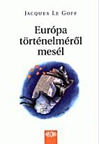 Jacques Le Goff Európa…