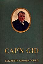 Cap'n Gid by Elizabeth Lincoln Gould