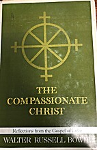 The compassionate Christ : reflections from…