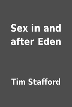 Sex in and after Eden by Tim Stafford
