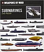 Weapons of War: Submarines 1776-1940 by Many…