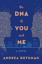 The DNA of You and Me: A Novel by Andrea…