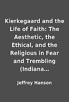 Kierkegaard and the Life of Faith: The…