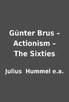 Günter Brus – Actionism – The Sixties…