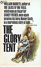 The Glory Tent by William E. Barrett