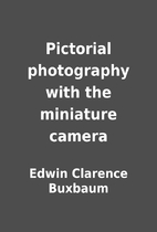 Pictorial photography with the miniature…