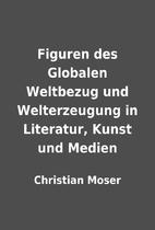 Figuren des Globalen Weltbezug und…