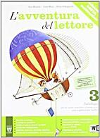 L'avventura del lettore. Antologia.…