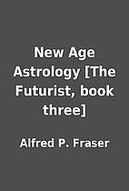 New Age Astrology [The Futurist, book three]…