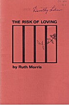 The risk of loving by Ruth Morris