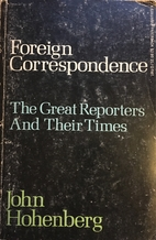 FOREIGN CORRESPONDENCE THE GREAT REPORTERS…